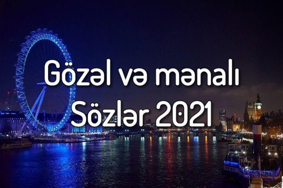 2021 Ci Ilin ən Gozəl Mənali Sozləri Ilk Az