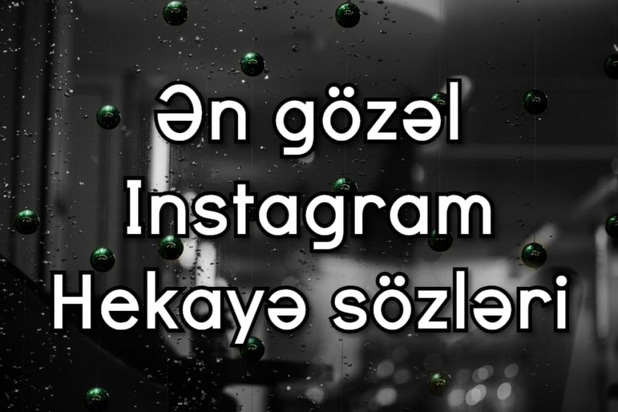 Instagram Sozləri ən Yeni Instagram Status Hekayə Sozləri Ilk Az